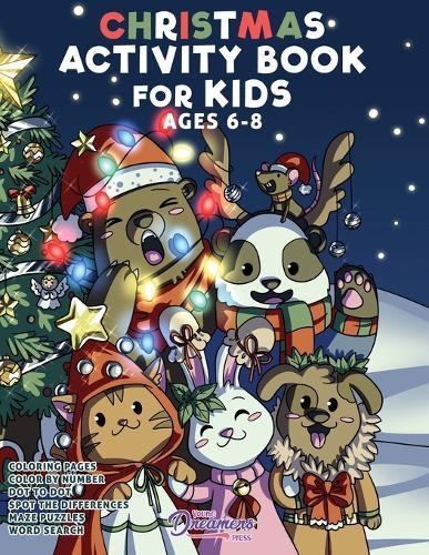 Christmas Activity Book for Kids Ages 6-8: Christmas Coloring Book, Dot to Dot, Maze Book, Kid Games, and Kids Activities - Fun Activities for Kids 1 (Paperback)