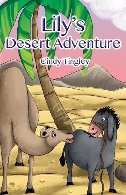 Lily's Desert Adventure - Lily the Donkey's Adventures 2 (Paperback)