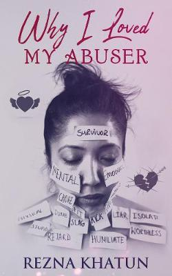 Why I Loved My Abuser (Paperback)