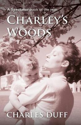 Charley's Woods: Sex, Sorrow & a Spiritual Quest in Snowdonia (Paperback)