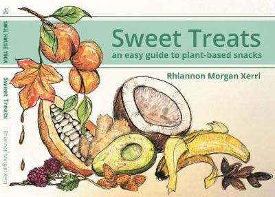 Sweet Treats: An easy guide to plant-based snacks (Paperback)