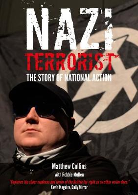 Nazi Terrorist: The Story Of National Action (Paperback)