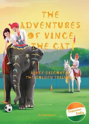 The Adventures of Vince the Cat 2019: Vince Discovers the Golden Triangle - Catnap Stories 2 (Hardback)