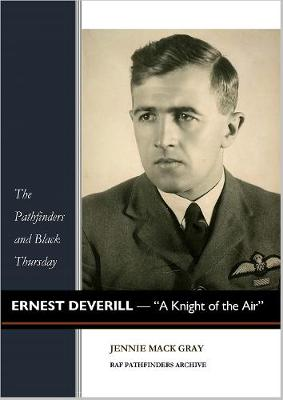 "Ernest Deverill - ""A Knight of the Air"" - The Pathfinder and Black Thursday 2 (Paperback)"