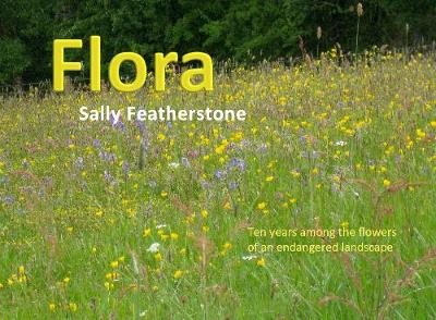 Flora: Ten years among the flowers of an endangered landscape (Book)