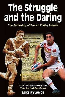 The Struggle and the Daring: The remaking of French rugby league (Paperback)