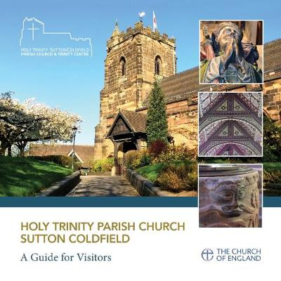 Holy Trinity Parish Church Sutton Coldfield 2018: a guide for visitors (Paperback)