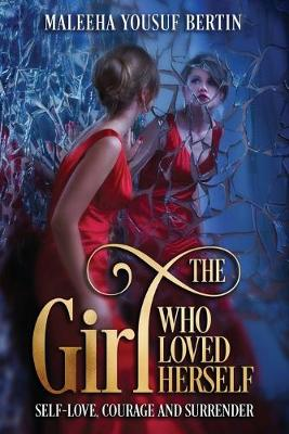 The Girl Who Loved Herself: Self-Love, Courage and Surrender (Paperback)