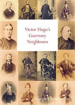 Victor Hugo's Guernsey Neighbours (Paperback)