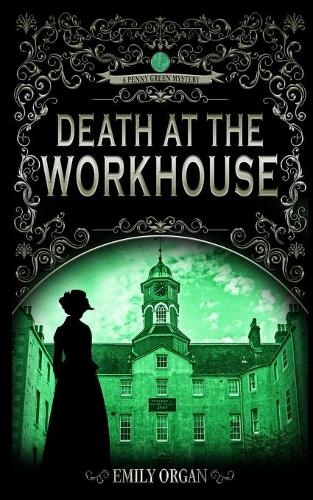 Death at the Workhouse - Penny Green 8 (Paperback)