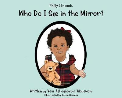 Who Do I See in the Mirror? (Hardback)