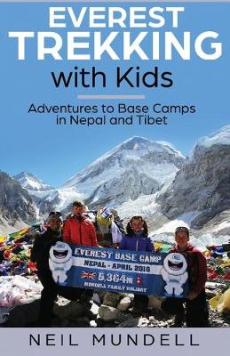 Everest Trekking With Kids: Adventures to Base Camps in Nepal and Tibet (Paperback)