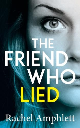 The Friend Who Lied 2019: A gripping psychological thriller (Paperback)