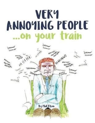 Very Annoying People... On Your Train (Paperback)