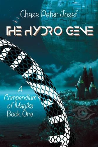 The Hydro Gene - Compendium of Magiks 1 (Paperback)