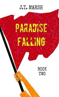 Paradise Falling: Book Two (Mass Market Paperback) - Revolution Now! 2 (Paperback)