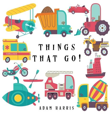 Things That Go!: A Guessing Game for Kids 3-5 - I Spy Books Ages 2-5 2 (Hardback)