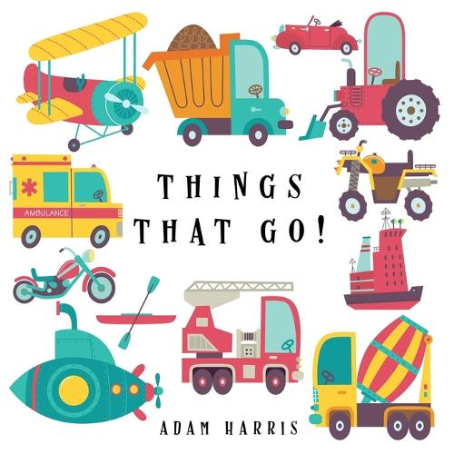 Things That Go!: A Guessing Game for Kids 3-5 - I Spy Books Ages 2-5 2 (Paperback)
