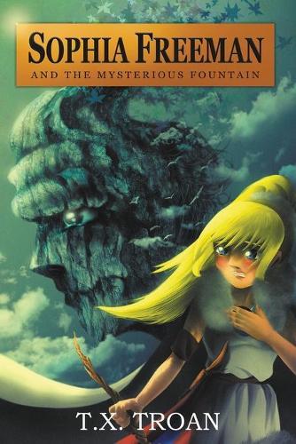 Sophia Freeman and the Mysterious Fountain (Book 1) - Sophia Freeman 1 (Paperback)