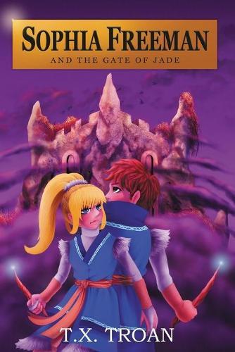 Sophia Freeman and the Gate of Jade (Book 2) - Sophia Freeman (Paperback)