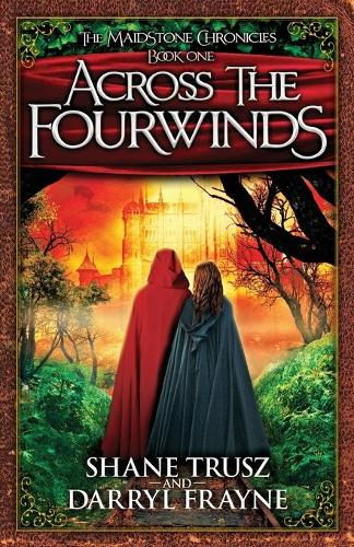 Across the Fourwinds - Maidstone Chronicals 1 (Paperback)