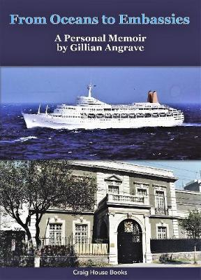 From Oceans to Embassies: A Personal Memoir by Gillian Angrave (Hardback)