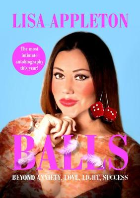 BALLS: Beyond Anxiety, Love, Light, Success (Paperback)