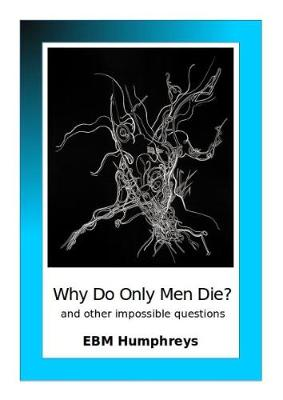 Why Do Only Men Die?: and other impossible questions (Paperback)