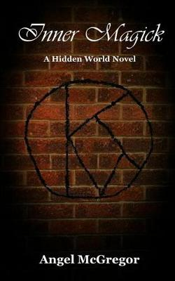 Inner Magick: A Hidden World Novel - Hidden World Novels 4 (Paperback)