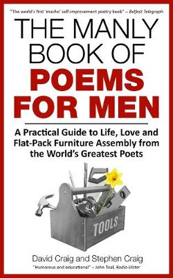 The Manly Book of Poems for Men: A Practical Guide to Life, Love and Flat-Pack Furniture Assembly from the World's Greatest Poets - Manly Book of Poems for Men (Paperback)