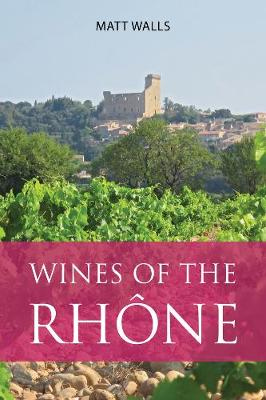 Wines of the Rhone - The Infinite Ideas Classic Wine Library (Paperback)