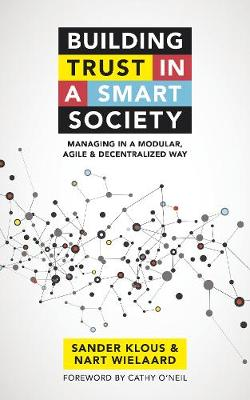 Building trust in a smart society: Managing in a modular, agile and decentralized way (Paperback)