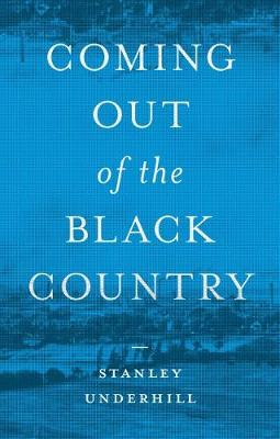 Coming out of the Black Country: A Memoir (Hardback)