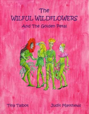 The Wilful Wildflowers: And The Golden Petal - Survival Super Squad 3 (Paperback)