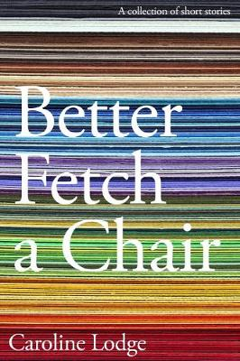 Better Fetch a Chair (Paperback)