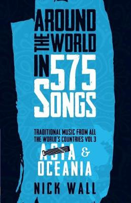 Around the World in 575 Songs: Asia & Oceania: Traditional Music from all the World's Countries - Volume 3 (Paperback)