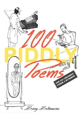 100 Piddly Poems: For all children under a hundred (Paperback)