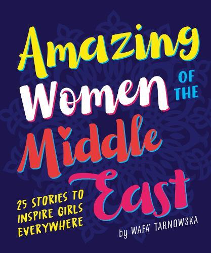 Amazing Women of the Middle East (Hardback)