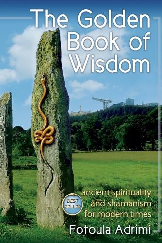 The Golden Book of Wisdom: Ancient spirituality and shamanism for modern times (Paperback)