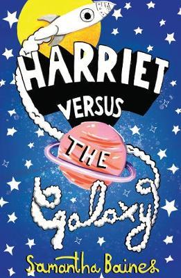 Harriet Versus The Galaxy (Hardback)