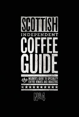 Scottish Independent Coffee Guide: No 4 (Paperback)