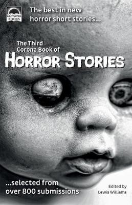 The Third Corona Book of Horror Stories: The best in new horror short stories ... selected from over 800 submissions (Paperback)