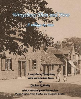 Wraysbury Then and Now: A village in Time (Hardback)