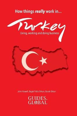 How things REALLY work in Turkey: Living, working and doing business (Paperback)