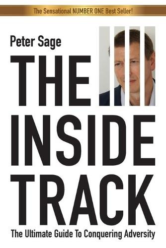 The Inside Track: An Inspirational Guide To Conquering Adversity (Paperback)