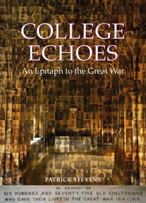 College Echoes: An Epitaph to the Great War (Hardback)
