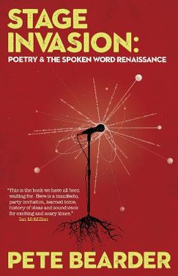 Stage Invasion: Poetry & the Spoken Word Renaissance (Paperback)