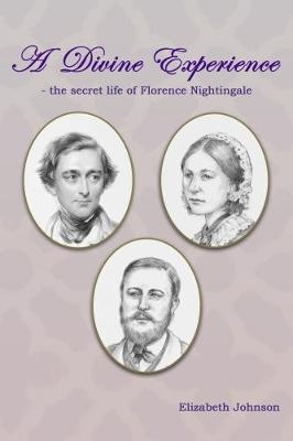 A Divine Experience: The Secret Life of Florence Nightingale (Paperback)
