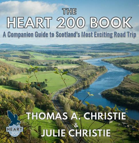 The Heart 200 Book: A Companion Guide to Scotland's Most Exciting Road Trip (Paperback)