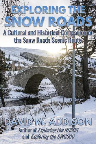 Exploring the Snow Roads: A Cultural and Historical Companion to the Snow Roads Scenic Route (Paperback)